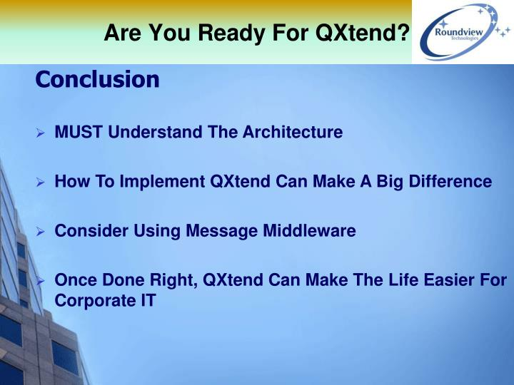 Are You Ready For QXtend?