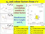 s and colour factors from e e