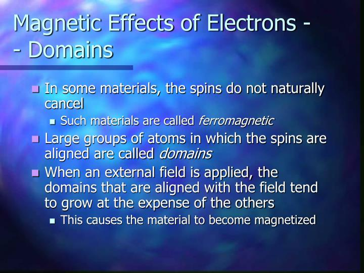 Magnetic Effects of Electrons -- Domains