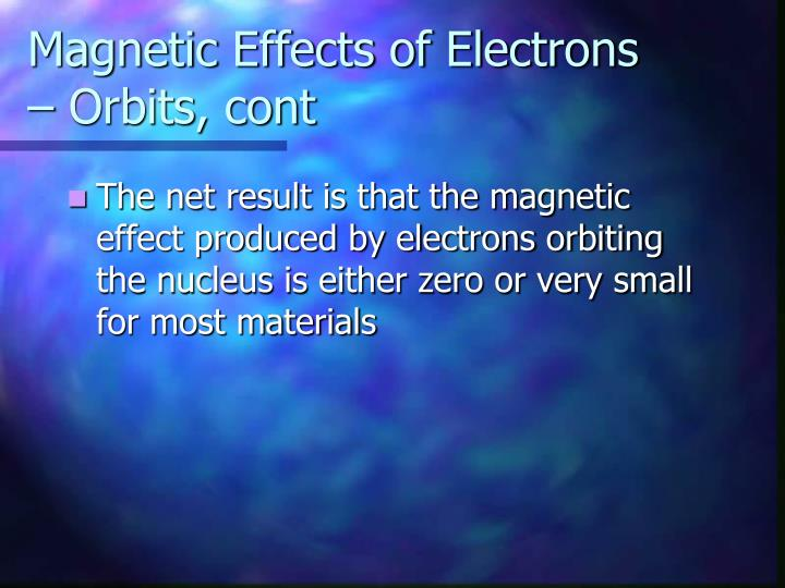 Magnetic Effects of Electrons – Orbits, cont