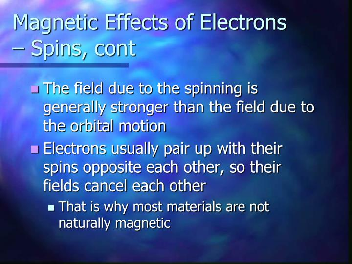 Magnetic Effects of Electrons – Spins, cont
