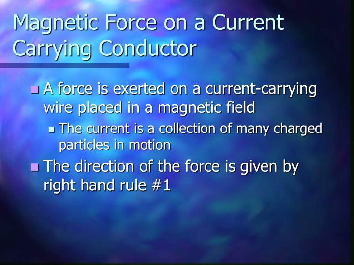 Magnetic Force on a Current Carrying Conductor