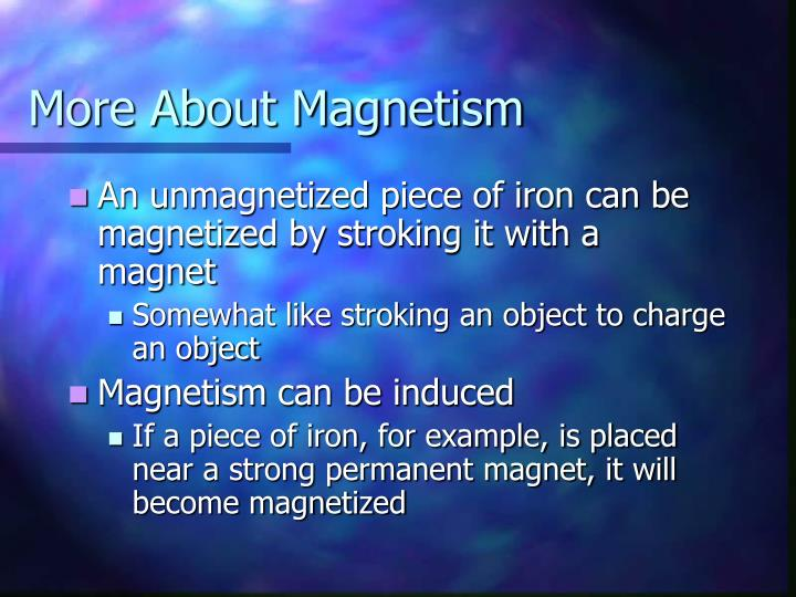More About Magnetism
