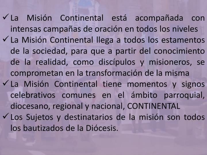 La Misión Continental está acompañada con intensas campañas de oración en todos los niveles
