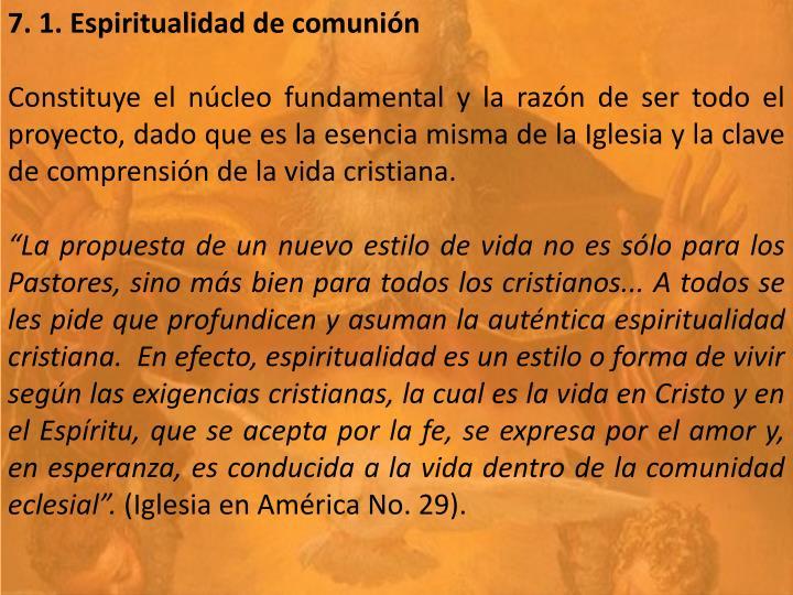 7. 1. Espiritualidad de comunión