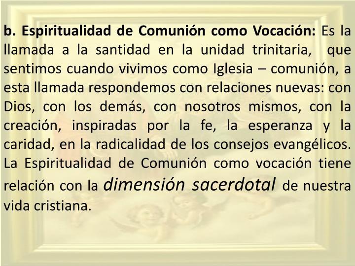 b. Espiritualidad de Comunión como Vocación: