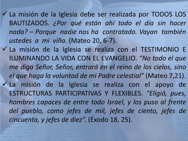 La misión de la Iglesia debe ser realizada por TODOS LOS BAUTIZADOS.