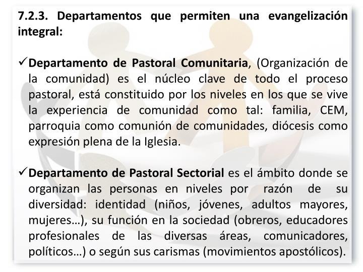 7.2.3. Departamentos que permiten una evangelización integral: