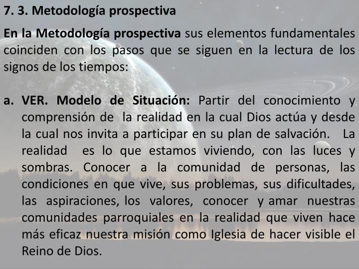 7. 3. Metodología prospectiva