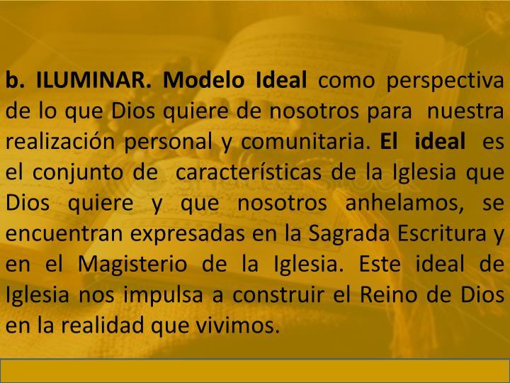 b. ILUMINAR. Modelo Ideal