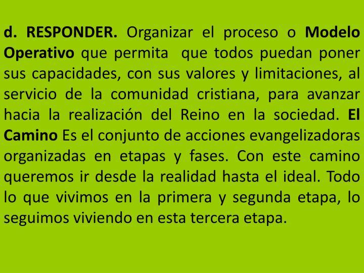 d. RESPONDER.