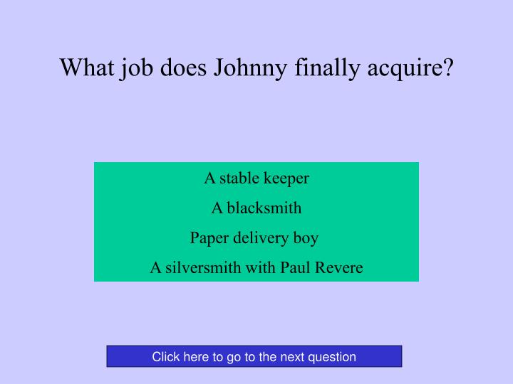 What job does Johnny finally acquire?