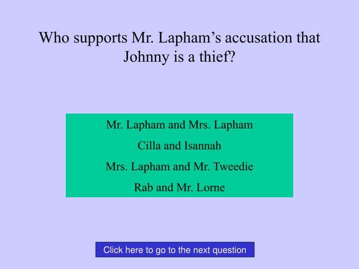 Who supports Mr. Lapham's accusation that Johnny is a thief?
