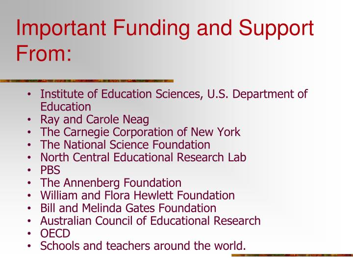 Important Funding and Support From: