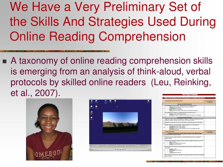 We Have a Very Preliminary Set of  the Skills And Strategies Used During Online Reading Comprehension