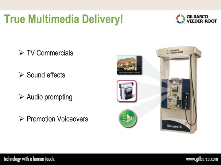 True Multimedia Delivery!