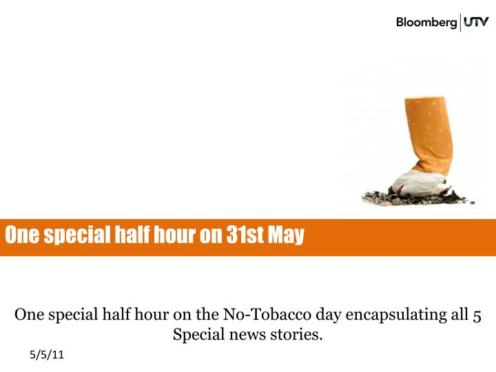 One special half hour on 31st May