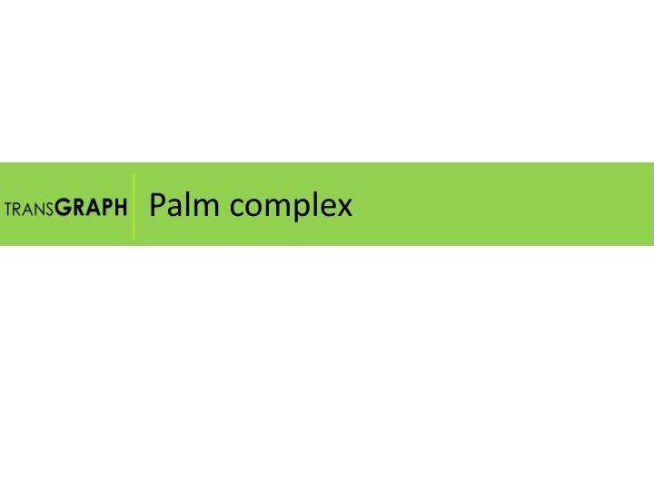 Palm complex