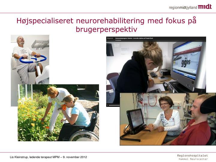 Højspecialiseret neurorehabilitering med fokus på brugerperspektiv