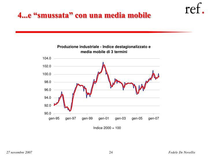 """4...e """"smussata"""" con una media mobile"""