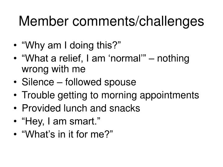 Member comments/challenges