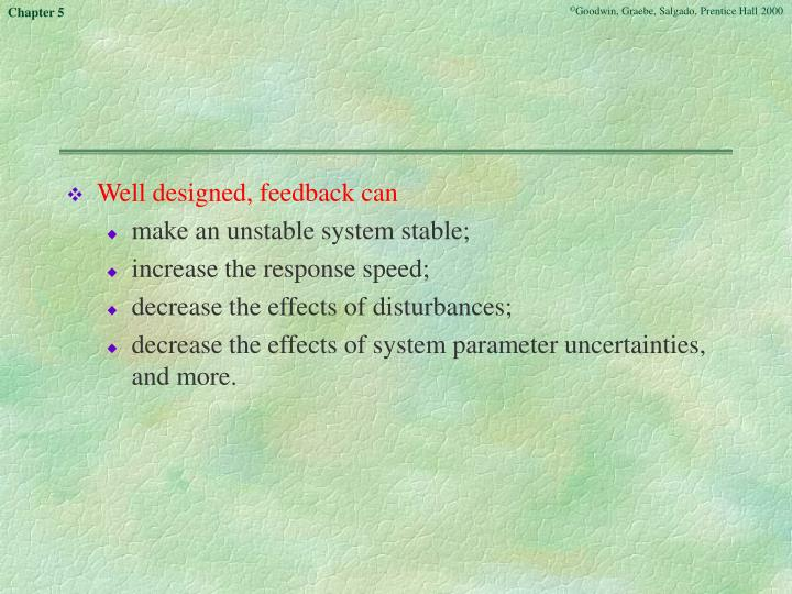 Well designed, feedback can