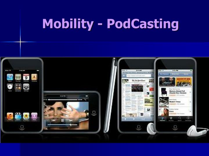 Mobility - PodCasting