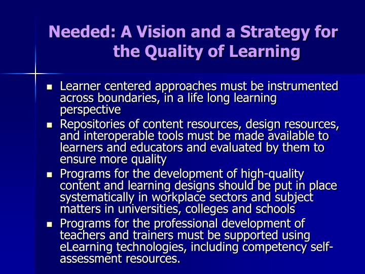 Needed: A Vision and a Strategy for the Quality of Learning