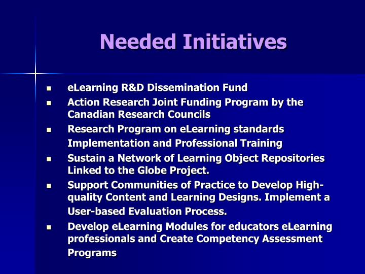 Needed Initiatives