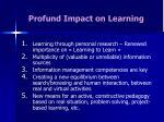 profund impact on learning