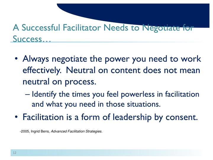 A Successful Facilitator Needs to Negotiate for Success…