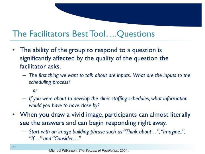 The Facilitators Best Tool….Questions