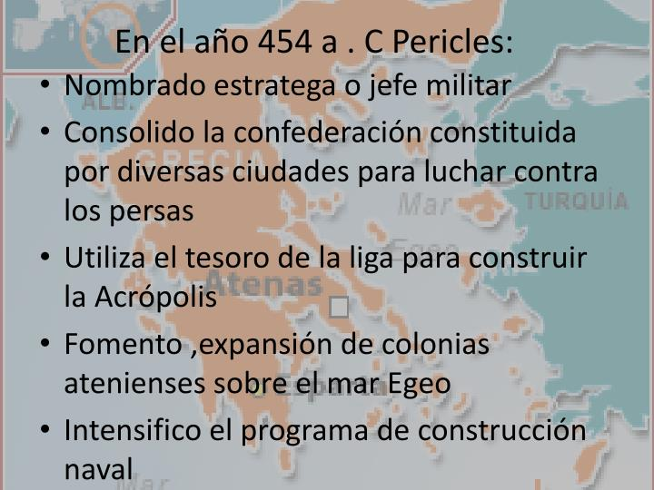 En el año 454 a . C Pericles: