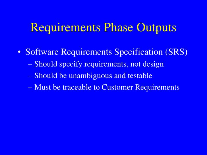 Requirements Phase Outputs