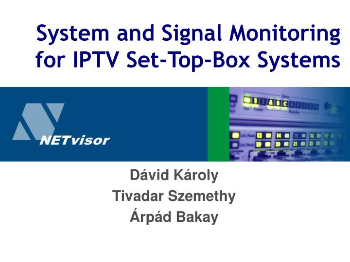 System and signal monitoring for iptv set top box systems