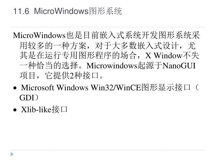 11.6  MicroWindows