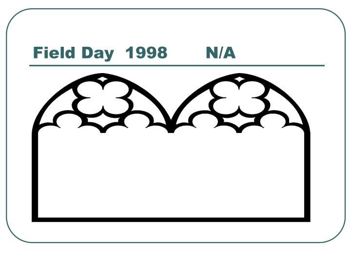 Field Day  1998       N/A