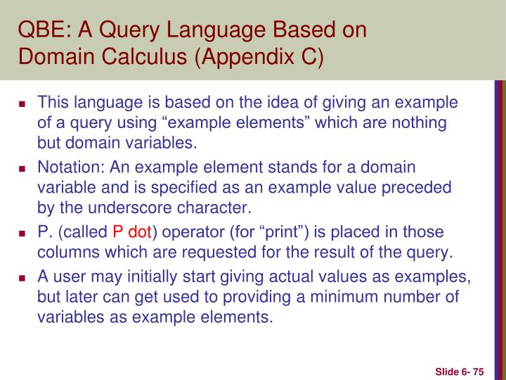 QBE: A Query Language Based on Domain Calculus (Appendix C)