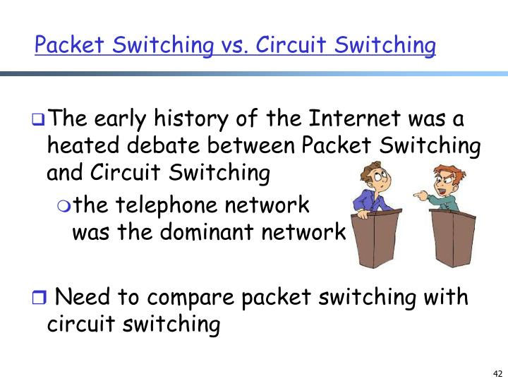Packet Switching vs. Circuit Switching