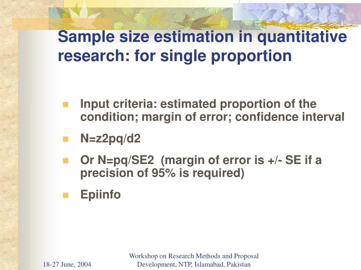 Sample size estimation in quantitative research: for single proportion