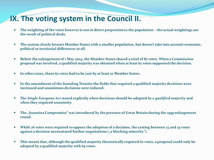IX. The voting system in the Council II.