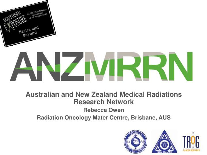 Australian and New Zealand Medical Radiations Research Network