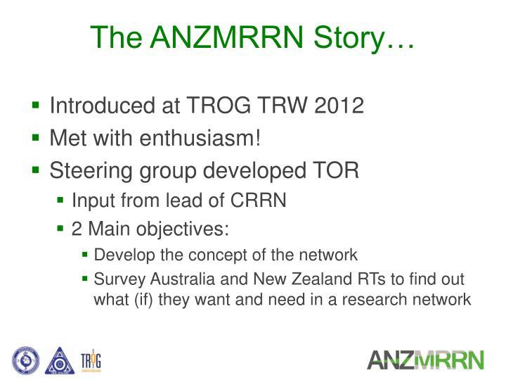 The ANZMRRN Story…