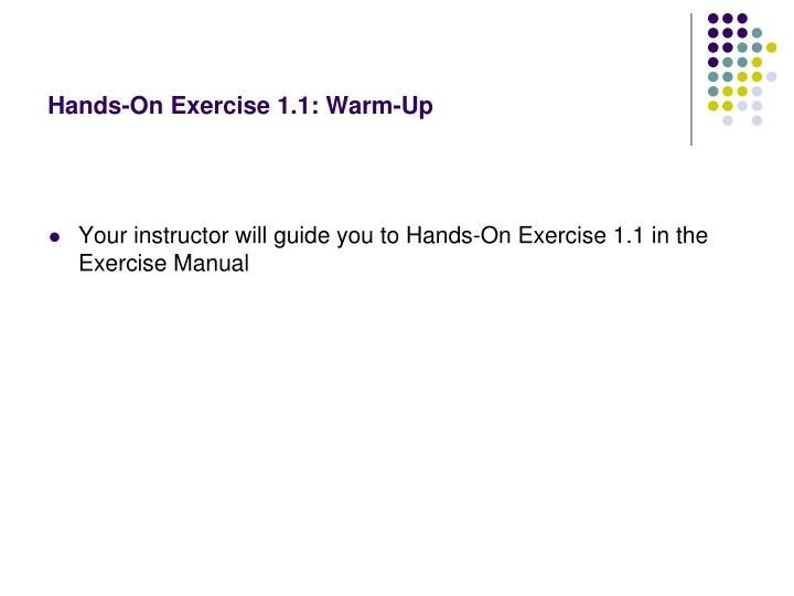 Hands-On Exercise 1.1: Warm-Up