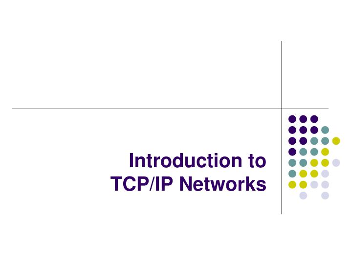 Introduction to tcp ip networks