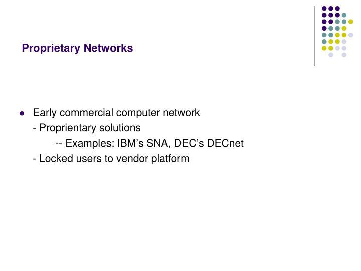 Proprietary Networks
