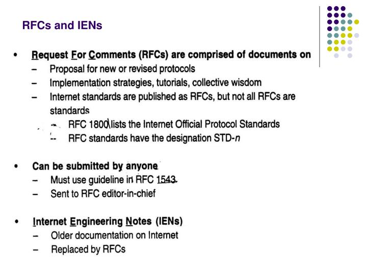 RFCs and IENs