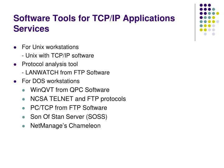 Software Tools for TCP/IP Applications Services