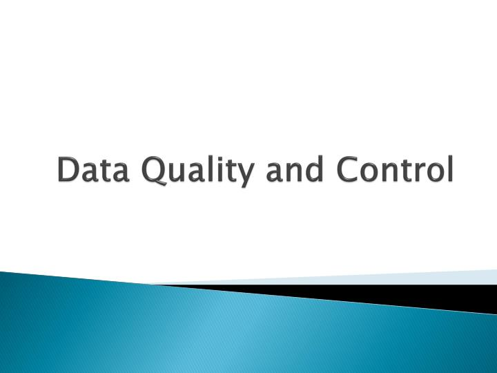 Data Quality and Control