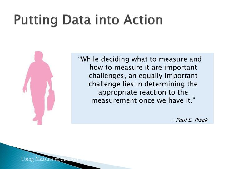 Putting Data into Action